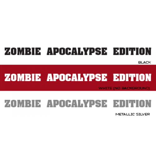 """Jeep Wrangler Side Hood Decal Pair Text """"Zombie Apocalypse Edition"""" - 3 Color Choices"""